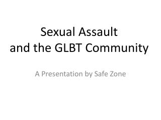 Sexual Assault  and the GLBT Community