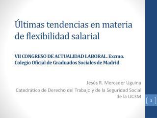 Jesús R. Mercader  Uguina Catedrático de Derecho del Trabajo y de la Seguridad Social de la UC3M