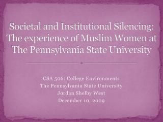 CSA 506: College Environments The Pennsylvania State University Jordan Shelby West