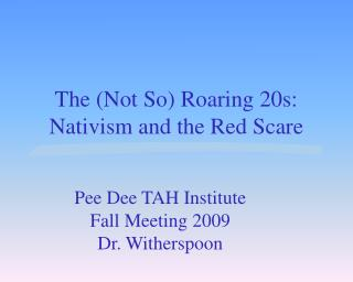 The Not So Roaring 20s: Nativism and the Red Scare