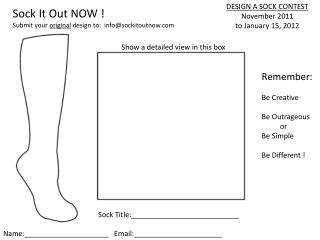 DESIGN A SOCK CONTEST November 2011 t o January 15, 2012