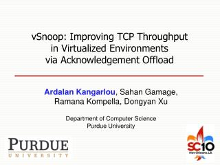 vSnoop: Improving TCP Throughput  in Virtualized Environments  via Acknowledgement Offload