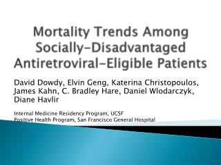 Mortality Trends Among Socially-Disadvantaged Antiretroviral-Eligible Patients