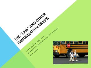 "The ""LAW"" and other Immunization Briefs"