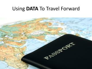 Using  DATA  To Travel Forward