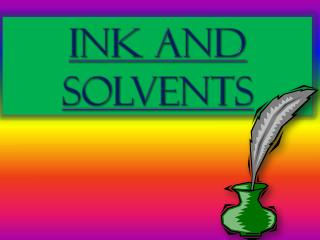 INK AND SOLVENTS