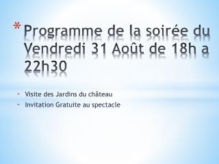 Programme de la soirée du Vendredi 31 Août de 18h a 22h30