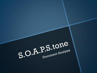 S.O.A.P.S.tone