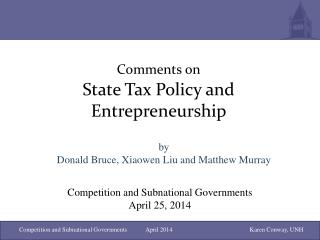 Comments on State Tax Policy and Entrepreneurship
