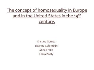 The concept of homosexuality in Europe and in the United States in the 19 th  century.