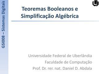 Teoremas Booleanos e Simplificação Algébrica