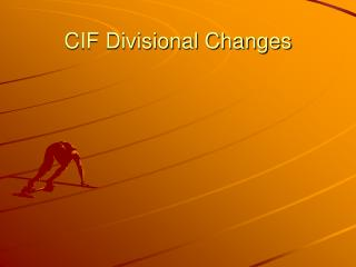 CIF Divisional Changes