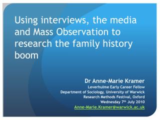 Using interviews, the media and Mass Observation to research the family history boom
