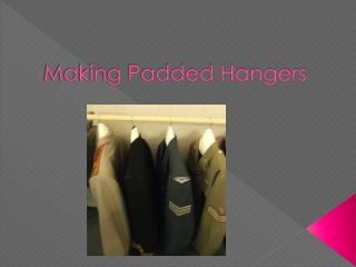 Making Padded Hangers