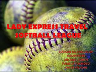 LADY EXPRESS TRAVEL  SOFTBALL LEAGUE