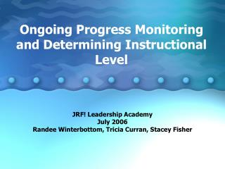 Ongoing Progress Monitoring and Determining Instructional Level