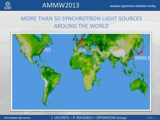 MORE THAN 50 SYNCHROTRON LIGHT SOURCES AROUND THE WORLD