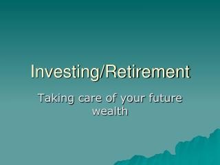 Investing/Retirement