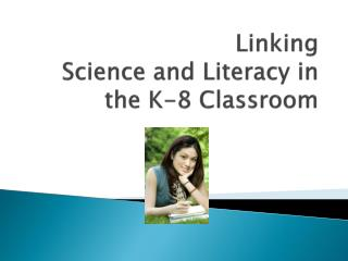 Linking  Science and Literacy in the K-8 Classroom