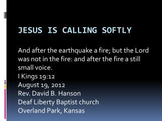 Jesus is calling softly