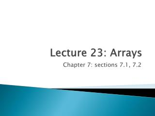 Lecture 23: Arrays