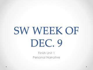 SW WEEK OF DEC. 9