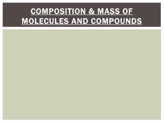 Composition & Mass of Molecules and Compounds