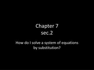 Chapter 7  sec.2
