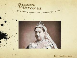 Queen Victoria (24  May  1819 - 22  January  1901)