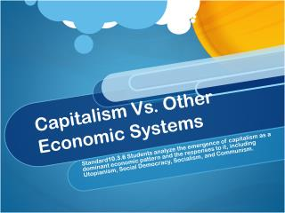 Capitalism Vs. Other Economic Systems