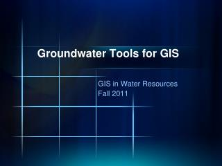 Groundwater Tools for GIS