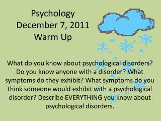 Psychology  December 7, 2011 Warm Up