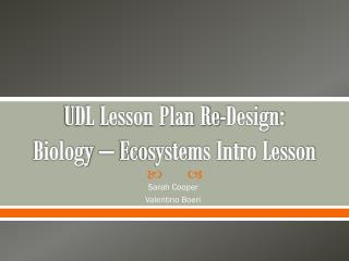 UDL Lesson Plan Re-Design: Biology – Ecosystems Intro Lesson