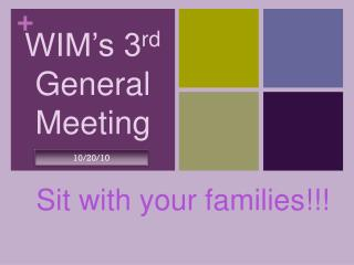 WIM's 3 rd  General Meeting