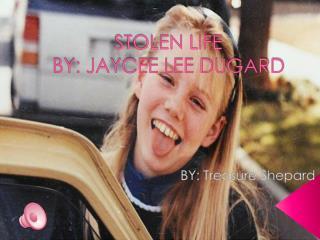 STOLEN LIFE  BY: JAYCEE LEE DUGARD
