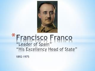 "Francisco Franco ""Leader of Spain"" ""His Excellency Head of State"""