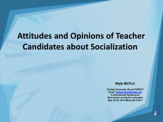 Attitudes and Opinions of Teacher Candidates about Socialization