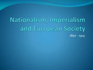 Nationalism, Imperialism and European Society