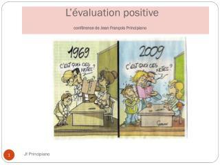 L  valuation positive                   conf rence de Jean Fran ois Principiano