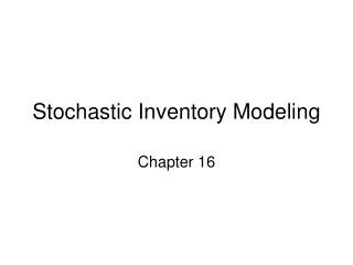 Stochastic Inventory Modeling
