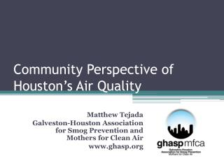 Community Perspective of Houston�s Air Quality