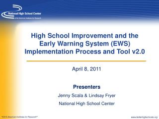 April 8, 2011 Presenters Jenny Scala &  Lindsay Fryer National High School Center