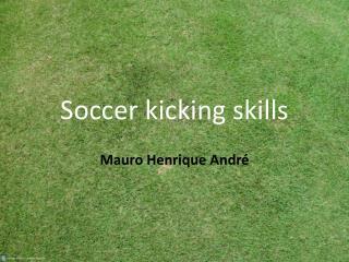 Soccer kicking skills