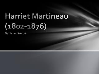 Harriet Martineau (1802-1876)