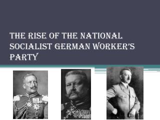 The Rise of the National Socialist German Worker's Party