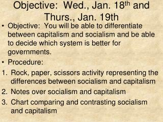 Objective:  Wed., Jan. 18 th  and Thurs., Jan. 19th