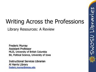Writing Across the  Professions Library Resources:  A Review