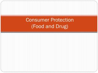 Consumer Protection  (Food and Drug)