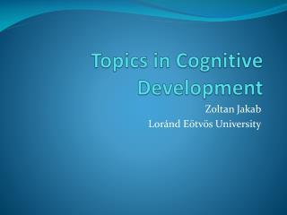 Topics in Cognitive Development