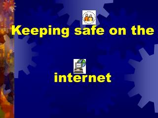 Keeping safe on the internet